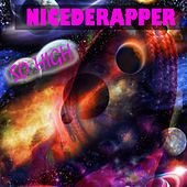 So High by NiceDeRapper
