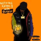 Nothing Rhymes With Orange by Oran Juice Jones Ii