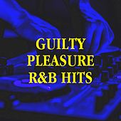Guilty Pleasure R&B Hits by Tough Rhymes, Vibe2Vibe, Platinum Deluxe, Groovy-G, Regina Avenue, 2Glory, Bling Bling Bros, Lady Diva, Graham Blvd, Uptown Beat, Countdown Singers, Six Pack 5, Fresh Beat MCs, Knightsbridge