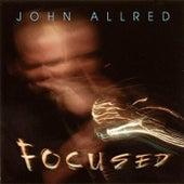 Focused by John Allred