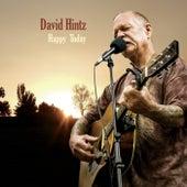 Happy Today by David Hintz