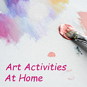 Art Activities At Home by Various Artists