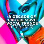 A Decade of Progressive Vocal Trance (2010-2020) von Various Artists