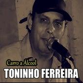 Carro Álcool by Toninho Ferreira