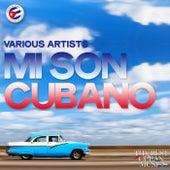 Mi Son Cubano (El Auténtico Sabor de la Música Cubana) by Various Artists