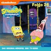 Folge 26 (Das Original-Hörspiel zur TV-Serie) von SpongeBob Schwammkopf