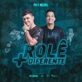 Rolê + Diferente by PH e Michel