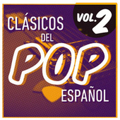 Clásicos del Pop Español Vol. 2 by Various Artists
