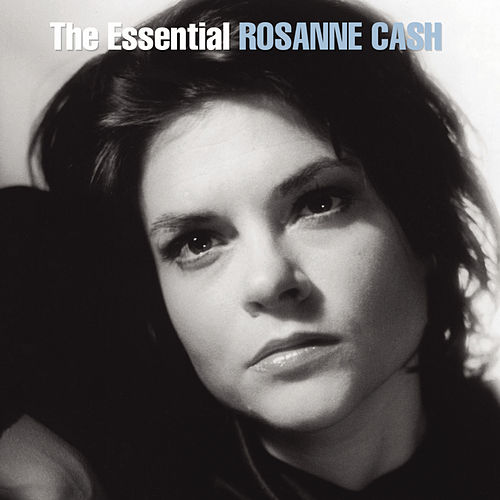 The Essential Rosanne Cash von Rosanne Cash