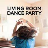 Living Room Dance Party by Various Artists