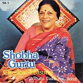 Classical Treasures Vol. 1 by Shobha Gurtu