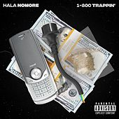 1-800 TRAPPIN' by Hala NoMore