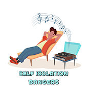 Self Isolation Bangers by Various Artists