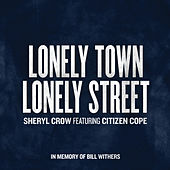 Lonely Town, Lonely Street by Sheryl Crow