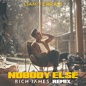 Nobody Else (Rich James Remix) von Liam Ferrari