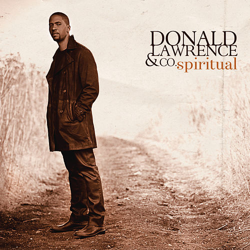 Spiritual by Donald Lawrence