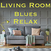 Living Room Blues Relax de Various Artists