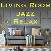 Living Room Jazz Relax von Various Artists