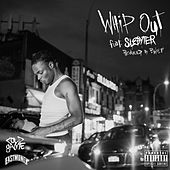 Whip Out (feat. Slayter) by RetcH