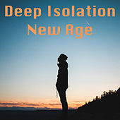 Deep Isolation New Age by Various Artists