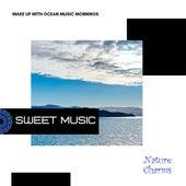 Sweet Music - Wake Up With Ocean Music Mornings de Various
