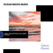 Deep Relaxation Like Deep Ocean - Ocean Waves Music de Various