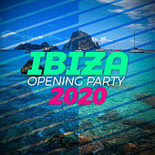 Ibiza Opening Party 2020 by Various Artists