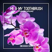Funking Around de Me & My Toothbrush