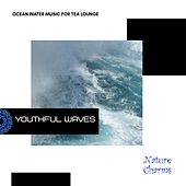 Youthful Waves - Ocean Water Music for Tea Lounge de Various
