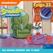 Folge 32 (Das Original-Hörspiel zur TV-Serie) von SpongeBob Schwammkopf