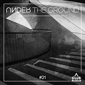 Under the Ground #21 by Various Artists