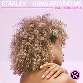 Arms Around Me (Bad Paris Remix) von Starley