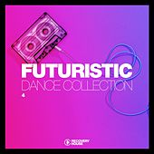 Futuristic Dance Collection, Vol. 4 by Various Artists
