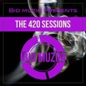 Bid Muzik Presents - The 420 Sessions de Various Artists