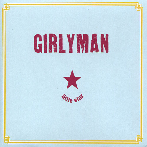 Little Star by Girly Man