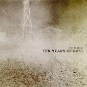 Ten Years Of Dust by Peter G. Brown
