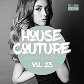 House Couture, Vol. 23 by Various Artists
