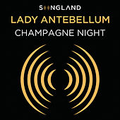 Champagne Night (From Songland) de Lady Antebellum