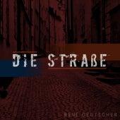 Die Straße von René Deutscher
