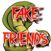 Fake Friends de Cronus