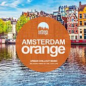 Amsterdam Orange: Urban Chillout Music by Various Artists