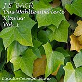 Johann Sebastian Bach : Das Wohltemperierte Klavier, Vol. 1 (The Well-Tempered Clavier) by Claudio Colombo