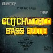 Glitchworld Bass Bomb von Various Artists