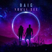 You'll See by DaIg