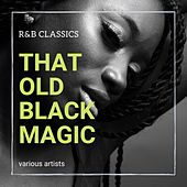 That Old Black Magic (R&b Classics) by Various Artists