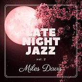 Late Night Jazz, Vol. 2 van Miles Davis