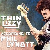 According to Phil Lynott de Thin Lizzy