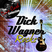 Dick Wagner Rocks - [The Dave Cash Collection] by Dick Wagner
