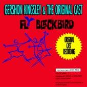 Fly Blackbird (Original 1961 Cast Recording) by Gershon Kingsley