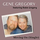 Moving On (feat. Robin Gregory) von Gene Gregory